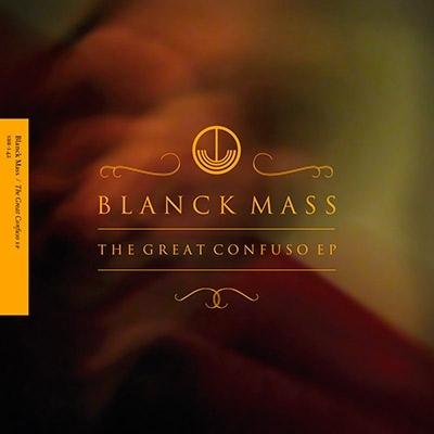 Blanck Mass The Great Confuso