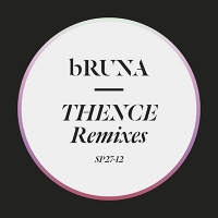 "bRUNA ""Thence Remixes"""